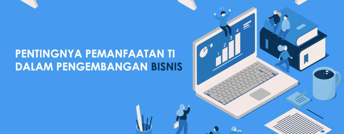 peranan teknologi informasi - cara mengembangkan usaha - manfaat teknologi informasi - pemanfaatan teknologi informasi - pengembangan bisnis