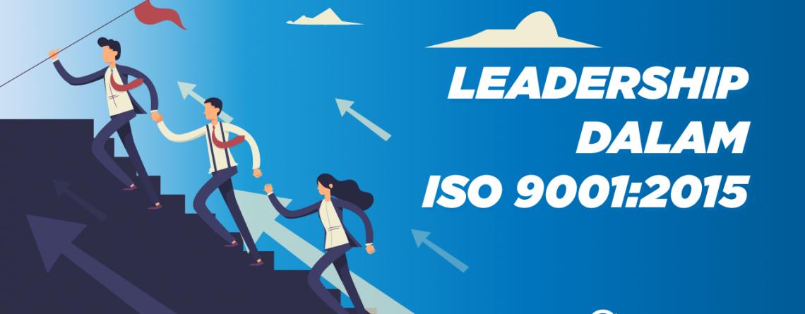 Kepemimpinan dalam iso 9001 - sertifikasi iso 9001 - iso 9001 2015 - iso 9001 adalah